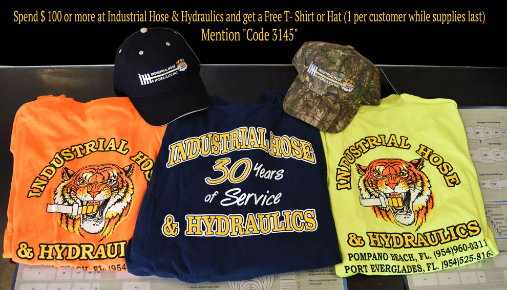 Get Free t-shirt or hat when you spend $100 or more at Industrial Hose & Hydraulics